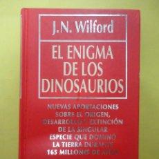 Libros de segunda mano: EL ENIGMA DE LOS DINOSAURIOS. J.N. WILFORD.. Lote 50884558