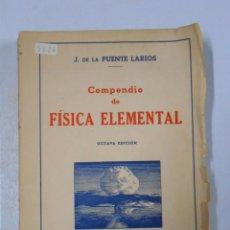 Libros de segunda mano de Ciencias: COMPENDIO DE FÍSICA ELEMENTAL. - J. DE LA PUENTE LARIOS. TDK233. Lote 50921060