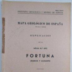 Libros de segunda mano: MAPA GEOLÓGICO DE ESPAÑA , E 1:50.000 - EXPLICACIÓN HOJA Nº 892 - FORTUNA. MURCIA Y ALICANTE 1953. Lote 50922455