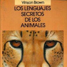 Libros de segunda mano: VINSON BROWN : LOS LENGUAJES SECRETOS DE LOS ANIMALES (LABOR, 1988). Lote 50932600