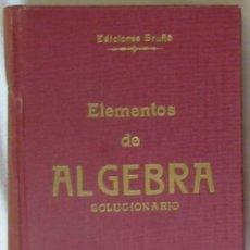 Libros de segunda mano de Ciencias: ELEMENTOS DE ÁLGEBRA - SOLUCIONARIO - ED. BRUÑO 1953 - 374 PÁGINAS - VER INDICE Y DESCRIPCIÓN. Lote 50956928