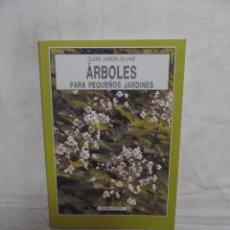Libros de segunda mano: GUIAS JARDIN BLUME ARBOLES PARA PEQUEÑOS JARDINES POR SUSAN CONDER . Lote 50958619