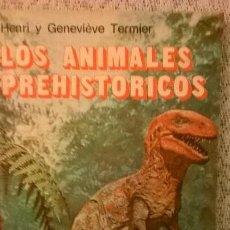 Libros de segunda mano: LOS ANIMALES PREHISTORICOS, POR HENRI Y GENEVIEVE TERNIER - EL ATENEO - ARGENTINA - 1978. Lote 50975918