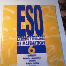 Libros de segunda mano de Ciencias: EJERCICIOS Y PROBLEMAS DE MATEMÁTICAS ESO SEGUNDO CICLO. 6 NÚMEROS II. EST21B6. Lote 50991849