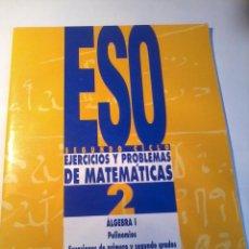 Libros de segunda mano de Ciencias: EJERCICIOS Y PROBLEMAS DE MATEMÁTICAS SEGUNDO CICLO ESO. 2. ÁLGEBRA I. EST21B6. Lote 50991930