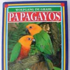 Libros de segunda mano: PAPAGAYOS - COSTUMBRES, ESPECIES, CRÍA - WOLFGANG DE GRAHL - EDITORIAL OMEGA. Lote 51014654