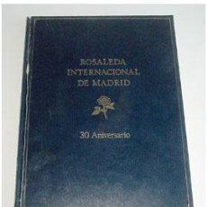Libros de segunda mano: ROSALEDA INTERNACIONAL DE MADRID. 30 ANIVERSARIO, POR JOSÉ LUIS PITA ROMERO. Lote 51032968