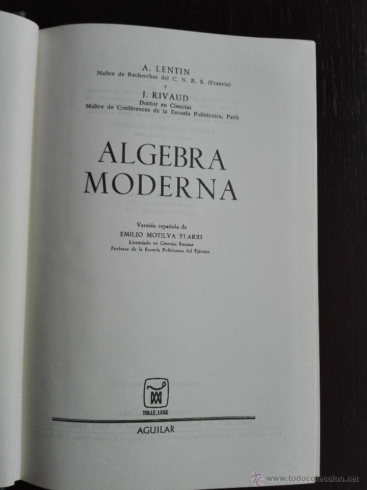 Libros de segunda mano de Ciencias: ALGEBRA MODERNA - A. LENTIN Y J. RIVAUD - AGUILAR - MADRID - 1970 - - Foto 3 - 51036009