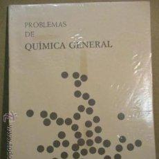Libros de segunda mano de Ciencias: PROBLEMAS DE QUÍMICA GENERAL . Lote 51066583