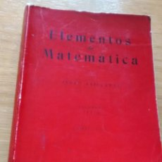 Libros de segunda mano de Ciencias: ELEMENTOS DE MATEMÁTICA: VOLUMEN I - TEXTO, CUARTA EDICIÓN; PEDRO ABELLANAS. Lote 187439310