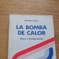 Libros de segunda mano de Ciencias: LA BOMBA DE CALOR. TOMO 1: FUNDAMENTOS; HERBERT KIRN.. Lote 44764193