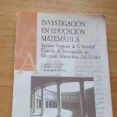 Libros de segunda mano de Ciencias: INVESTIGACIÓN EN EDUCACIÓN MATEMÁTICA (SÉPTINO SIMPOSIO); CASTRO / FLORES / ORTEGA / Y OTROS. Lote 49786158