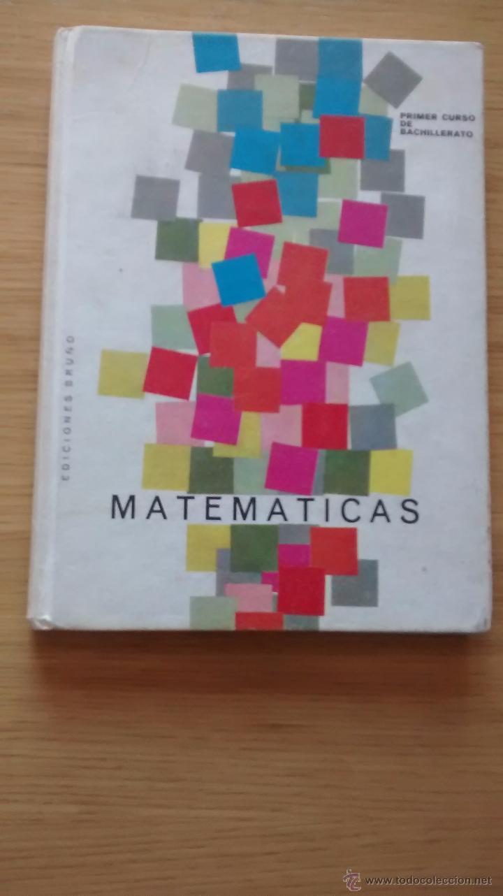 MATEMÁTICAS, PRIMER CURSO DE BACHILLERATO, PLAN 1957; EDICIONES BRUÑO, 1967 (Libros de Segunda Mano - Ciencias, Manuales y Oficios - Física, Química y Matemáticas)