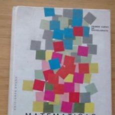 Libros de segunda mano de Ciencias: MATEMÁTICAS, PRIMER CURSO DE BACHILLERATO, PLAN 1957; EDICIONES BRUÑO, 1967. Lote 49585731