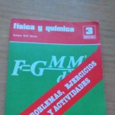 Libros de segunda mano de Ciencias: FISICA Y QUIMICA. 3 BACHILLERATO. PROBLEMAS EJERCICIOS Y ACTIVIDADES; EUTIQUIO NUÑO GARCÍA.. Lote 45034910