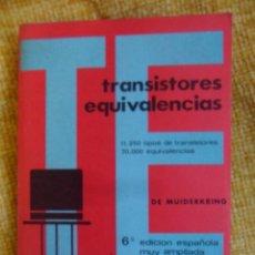 Libros de segunda mano de Ciencias: TRANSISTORES. EQUIVALENCIAS. 11.250 TIPOS DE TRANSISTORES. 70.000 EQUIVALENCIAS. DE MUIDERKRING. 6ª . Lote 51127701