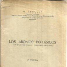 Libros de segunda mano: LOS ABONOS POTÁSICOS. M. LENGLEN. DTOR. DEL SINDICATO N. DEL EMPLEO DEL ABONO. FRANCIA. 3ª EDICIÓN. . Lote 51140235