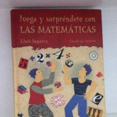 Libros de segunda mano de Ciencias: JUEGA Y SORPRÉNDETE CON LAS MATEMATICAS . Lote 51154408