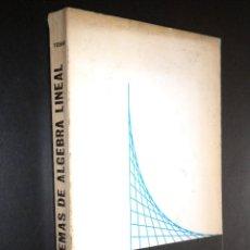 Libros de segunda mano de Ciencias: PROBLEMAS DE ALGEBRA LINEAL / TOMO I / TEBAR FLORES / 1977. Lote 123688590