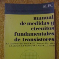 Libros de segunda mano de Ciencias: MANUAL DE MEDIDAS Y CIRDUITOS FUNDAMENTALES DE TRANSISTORES. (VARIOS AUTORES). SEMICONDUCTOR ELECTRO. Lote 51258146