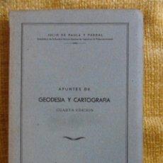 Libros de segunda mano: APUNTES DE GEODESIA Y CARTOGRAFIA. JULIO DE PAULA Y PARDAL. CIUDAD UNIVERSITARIA, MADRID, 1969. RUST. Lote 51325322