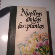 Livros em segunda mão: NUESTRAS AMIGAS LAS PLANTAS. I, ENCICLOPEDIA DE LAS PLANTAS EST21B4. Lote 51352966