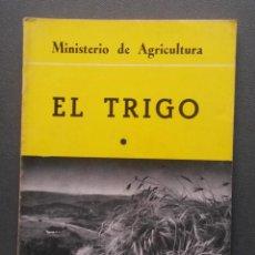 Libros de segunda mano: A001.- EL TRIGO (1). DIEZ TEMAS SOBRE EL TRIGO. MINISTERIO DE AGRICULTURA. MADRID, 1967. Lote 51405722