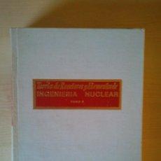 Libros de segunda mano de Ciencias: TEORÍA DE REACTORES Y ELEMENTOS DE INGENIERÍA NUCLEAR. GODED ECHEVERRIA. TOMO 1, 1975. Lote 51427498