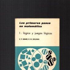 Libros de segunda mano de Ciencias: LOS PRIMEROS PASOS EN MATEMÁTICAS: 1 LÓGICA Y JUEGOS DE LÓGICA - DIENES / GOLDING - TEIDE 1969. Lote 51427933