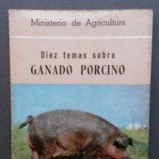 Libros de segunda mano: A003.- DIEZ TEMAS SOBRE GANADO PORCINO. MINISTERIO DE AGRICULTURA. MADRID, 1970. Lote 51440453