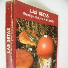 Libros de segunda mano: LAS SETAS MANUAL PRACTICO PARA EL AFICIONADO,MENDAZA RINCON,1980,EDITORIAL VIZCAINA,REF BIOLOGIA BS1. Lote 51456274