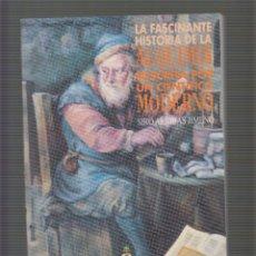 Libros de segunda mano de Ciencias: LA FASCINANTE HISTORIA DE LA ALQUIMIA DESCRITA POR UN CIENTIFICO MODERNO. Lote 51474243