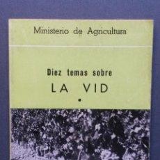Libros de segunda mano: A013.- DIEZ TEMAS SOBRE LA VID (1). MINISTERIO DE AGRICULTURA. MADRID, 1968.. Lote 51491883