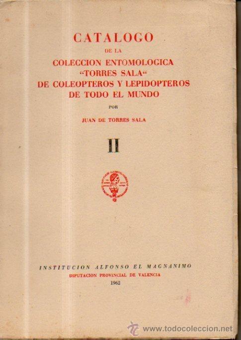 CATÁLOGO DE LA COLECCIÓN ENTOMOLÓGICA TORRES SALA DE COLEÓPTERS Y LEPIDOPTEROS DE TODO EL MUNDO. T 2 (Libros de Segunda Mano - Ciencias, Manuales y Oficios - Biología y Botánica)