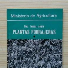 Libros de segunda mano: A022.- DIEZ TEMAS SOBRE PLANTAS FORRAJERAS (1).- MINISTERIO DE AGRICULTURA. MADRID, 1967.. Lote 51523488