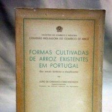 Libros de segunda mano: LIBRO, FORMAS CULTIVADAS DE ARROZ EXISTENTE EM PORTUGAL, VARIEDADES, LISBOA 1939. Lote 51537652