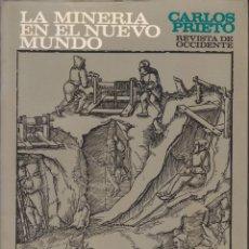 Libros de segunda mano: CARLOS PRIETO: LA MINERÍA EN EL NUEVO MUNDO. MADRID, 1969. AMÉRICA. CONQUISTA. Lote 51611874