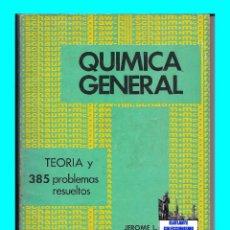 Libros de segunda mano de Ciencias: QUÍMICA GENERAL - TEORÍA Y 385 PROBLEMAS RESUELTOS - JEROME ROSENBERG - MC GRAW - HILL. Lote 51650136