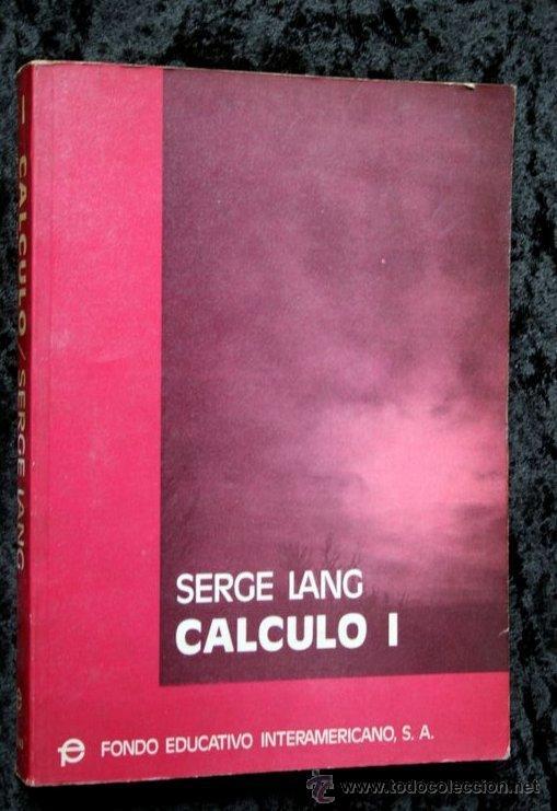 CALCULO I - LANG , SERGE .- ISBN: 9686630058 (Libros de Segunda Mano - Ciencias, Manuales y Oficios - Física, Química y Matemáticas)