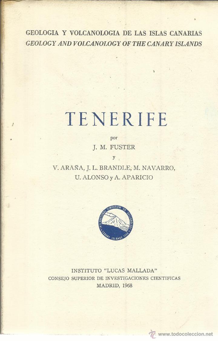 GEOLOGÍA Y VOLCÁNICA DE LAS ISLAS CANARIAS. TENERIFE. J.M. FUSTER. INS. LUCAS MALLADAS. MADRID.1968 (Libros de Segunda Mano - Ciencias, Manuales y Oficios - Paleontología y Geología)