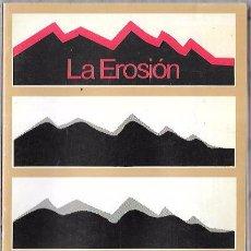 Libros de segunda mano: LA EROSIÓN. POR ANTONIO POU ROYO. MOPU. MADRID, 1988. 21 X 13,8 CM. 120 PÁGINAS. Lote 51705307