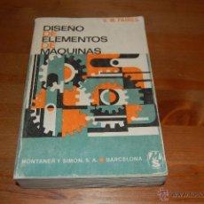 Libros de segunda mano de Ciencias: DISEÑO DE ELEMENTOS DE MÁQUINAS. V. M. FAIRES. MONTANER Y SIMÓN. 1977. Lote 51777024