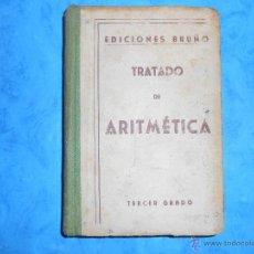 Libros de segunda mano de Ciencias: TRATADO DE ARITMÉTICA. TERCER GRADO. EDICIONES BRUÑO. 9ª EDICIÓN. MATEMÁTICAS. Lote 51799655
