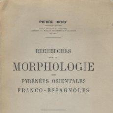 Libros de segunda mano: PIERRE BIROT. RECHERCHES SUR LA MORPHOLOGIE DES PYRÉNÉES ORIENTALES FRANCO-ESPAGNOLES. PARÍS, 1938. Lote 51877984