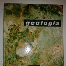 Libros de segunda mano - GEOLOGÍA 1966 AIMÉ RUDEL COLECCIÓN UTEHA DE CIENCIAS NATURALES ED. HISPANO AMERICANA - 52009128