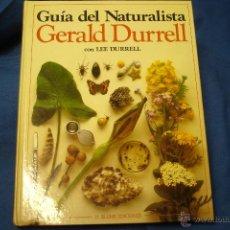 Libri di seconda mano: GUÍA DEL NATURALISTA - GERALD DURREL CON LEE DURREL - EDITORIAL BLUME 1983 - EDICIÓN ESPECIAL. Lote 233099430