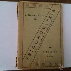 Libros de segunda mano de Ciencias: TRIGONOMETRIA RECTILÍNEA Y ESFÉRICA - GOMEZ PALLETE - LIBRERÍA DE PERLADO PÁEZ MADRID 1940. Lote 52079533