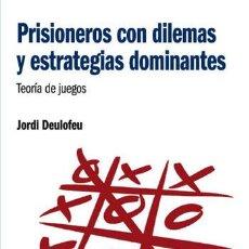 Libros de segunda mano de Ciencias: PRISIONEROS CON DILEMAS Y ESTRATEGIAS DOMINANTES. TEORÍA DE JUEGOS - DEULOFEU, JORDI. Lote 49172828