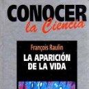 Libros de segunda mano: LA APARICIÓN DE LA VIDA - RAULIN, FRANÇOIS. Lote 49172951