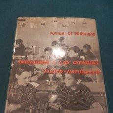 Libros de segunda mano de Ciencias - INICIACIÓN A LAS CIENCIAS FÍSICO-NATURALES - MANUAL DE PRÁCTICAS II - ENOSA 1967 - ILUSTRADO - 52359852
